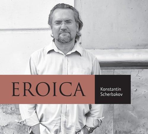 Eroica by Konstantin Scherbakov