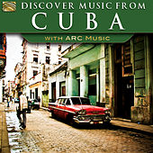 Discover Music from Cuba with ARC Music von Various Artists