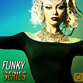 Funky Series by Various Artists