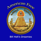 American Free by Bill Holt