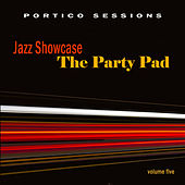 Jazz Showcase: The Party Pad, Vol. 5 by Various Artists