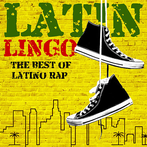 Latin Lingo: The Best of Latino Rap - Lil King G, Mr. Criminal, Conejo, Malow Mac, Mister D & More! by Various Artists