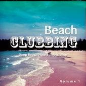 Beach Clubbing, Vol. 1 (Deep Beach House Experience) by Various Artists
