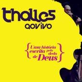 Thalles ao Vivo, Vol. 2 (Uma História Escrita pelo Dedo de Deus) by Thalles Roberto