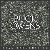 I Can't Stop My Lovin' You by Buck Owens
