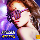 Nu Disco Episodes by Various Artists