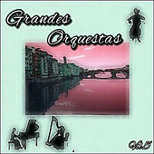 Grandes Orquestas, Vol. 5 by Various Artists