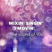 Mixin' Singin' Movin' Vol. 2 (The Sound of 90's) von Various Artists