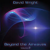Beyond the Airwaves, Vol. 2 by David  Wright