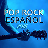Pop Rock Español by Various Artists