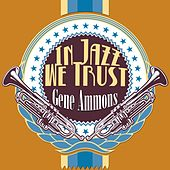 In Jazz We Trust (Remastered) de Gene Ammons