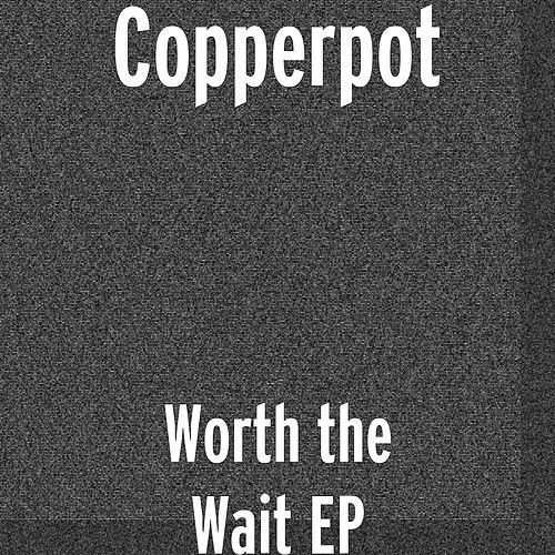 Worth the Wait EP by Copperpot