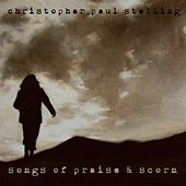Songs of Praise and Scorn di Christopher Paul Stelling