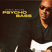 Psycho Bass by Byron Miller