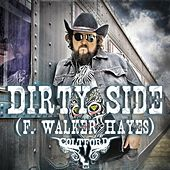 Dirty Side (feat. Walker Hayes) by Colt Ford