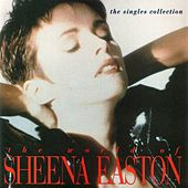 The World Of Sheena Easton: The Singles Collection by Sheena Easton