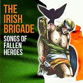 Songs of Fallen Heroes by The Irish Brigade