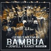 Bambua (Remix) [feat. Jowell & Randy] by J King y Maximan