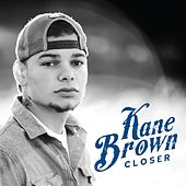 Closer by Kane Brown