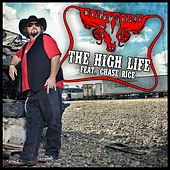 The High Life (Album Version) [feat. Chase Rice] by Colt Ford
