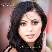 Do You Love Me by Kenna