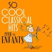 50 Cool Classical Hits: Pour les enfants von Various Artists