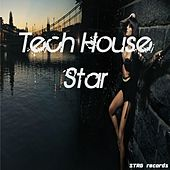 Tech House Star by Various Artists
