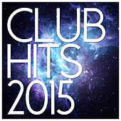 Club Hits 2015 de Various Artists