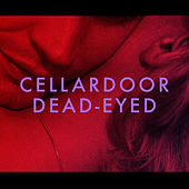 Dead-Eyed von Cellar Door