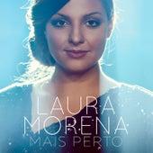 Mais Perto by Laura Morena
