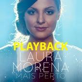 Mais Perto (Playback) by Laura Morena