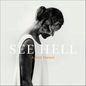 See Hell von Agent Fresco