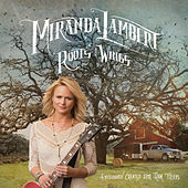 Roots and Wings by Miranda Lambert