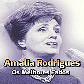 Os Melhores Fados de Amalia Rodrigues
