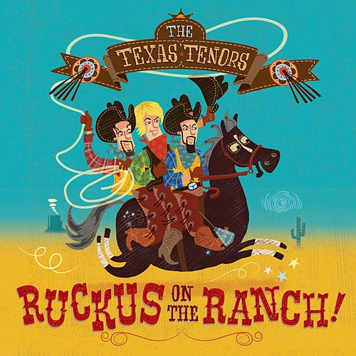Ruckus on the Ranch by The Texas Tenors