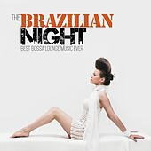 The Brazilian Night (Best Bossa Lounge Music Ever) by Various Artists