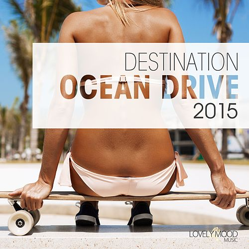 Destination Ocean Drive 2015 de Various Artists
