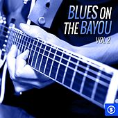 Blues on the Bayou, Vol. 2 von Various Artists