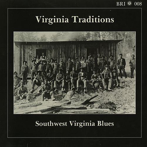 Virginia Traditions: Southwest Virginia Blues by Various Artists