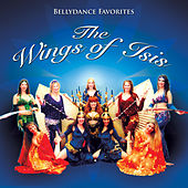 Bellydance Favorites: The Wings of Isis by Various Artists