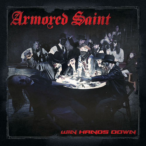 Win Hands Down by Armored Saint