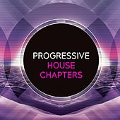 Progressive-House Chapters by Various Artists