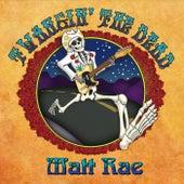 Twangin' the Dead by Matt Rae
