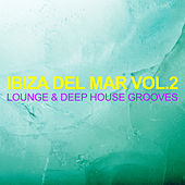 Ibiza del Mar, Vol. 2 - Lounge & Deep House Grooves von Various Artists