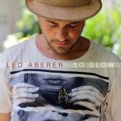 So Slow de Leo Aberer