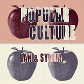 Popular Culture by Ian and Sylvia