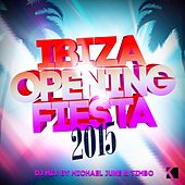 Ibiza Opening Fiesta 2015 (DJ Mix by Michael June & Timbo) von Various Artists
