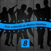 Gran Colección de Música Española (Volumen 8) by Various Artists