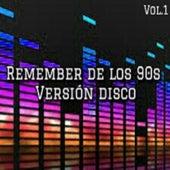 Remember de los 90s Versión Disco, Vol. 1 de Various Artists