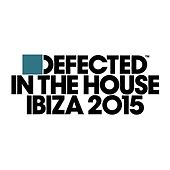 Defected In The House Ibiza 2015 Mixtape von Simon Dunmore